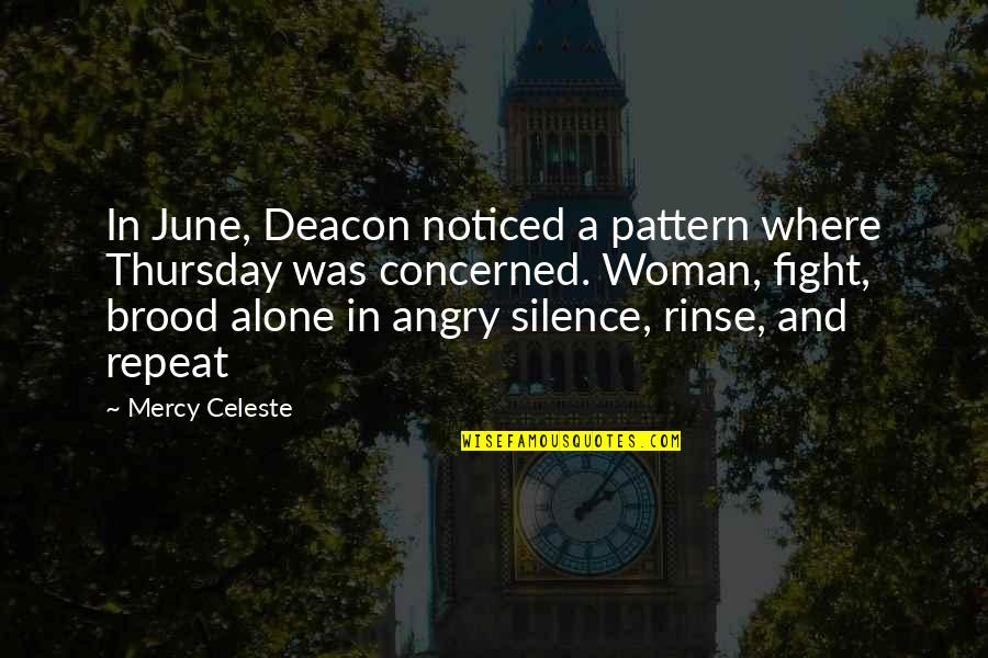 Its Thursday Quotes By Mercy Celeste: In June, Deacon noticed a pattern where Thursday