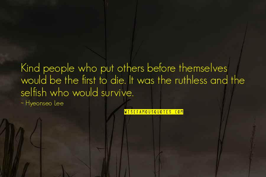 It's Too Late She's Gone Quotes By Hyeonseo Lee: Kind people who put others before themselves would