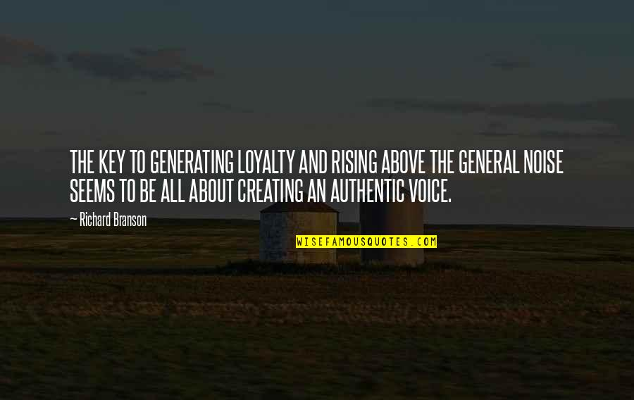 It's You Vs You Quotes By Richard Branson: THE KEY TO GENERATING LOYALTY AND RISING ABOVE
