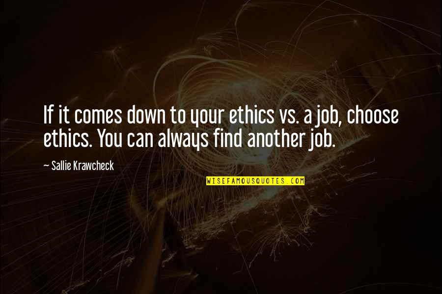 It's You Vs You Quotes By Sallie Krawcheck: If it comes down to your ethics vs.