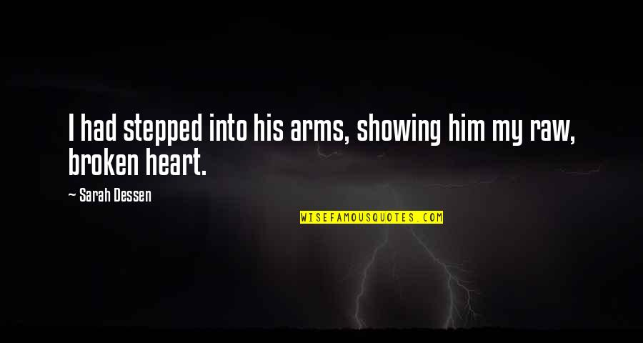 It's You Vs You Quotes By Sarah Dessen: I had stepped into his arms, showing him