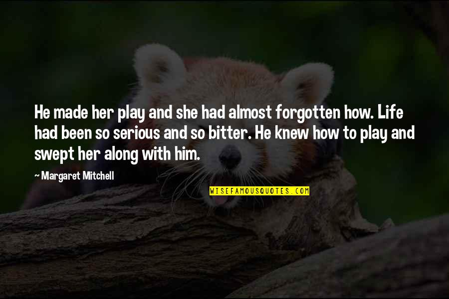 I've Been Forgotten Quotes By Margaret Mitchell: He made her play and she had almost