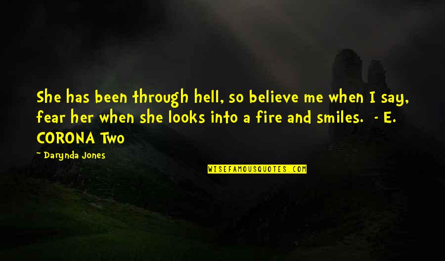 I've Been Through Hell Quotes By Darynda Jones: She has been through hell, so believe me