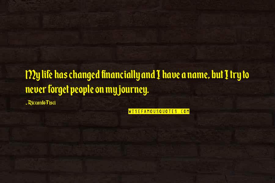 I've Changed My Life Quotes By Riccardo Tisci: My life has changed financially and I have