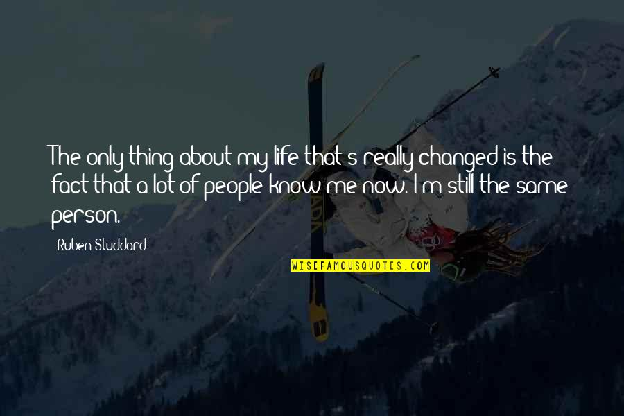 I've Changed My Life Quotes By Ruben Studdard: The only thing about my life that's really