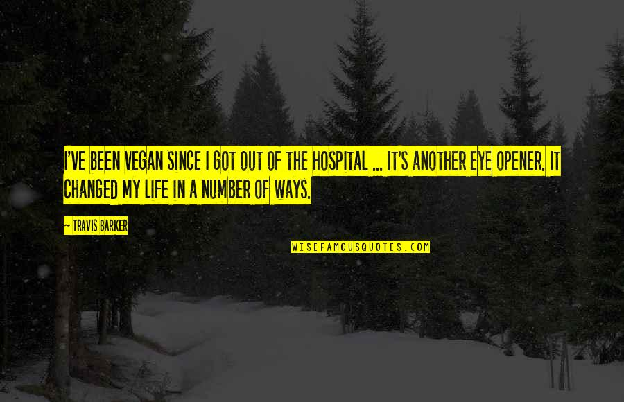 I've Changed My Life Quotes By Travis Barker: I've been vegan since I got out of