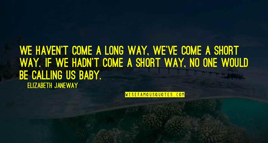 Ive Come A Long Way Quotes Top 49 Famous Quotes About Ive Come A