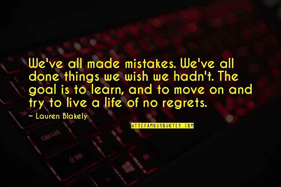 I've Done Mistakes Quotes By Lauren Blakely: We've all made mistakes. We've all done things