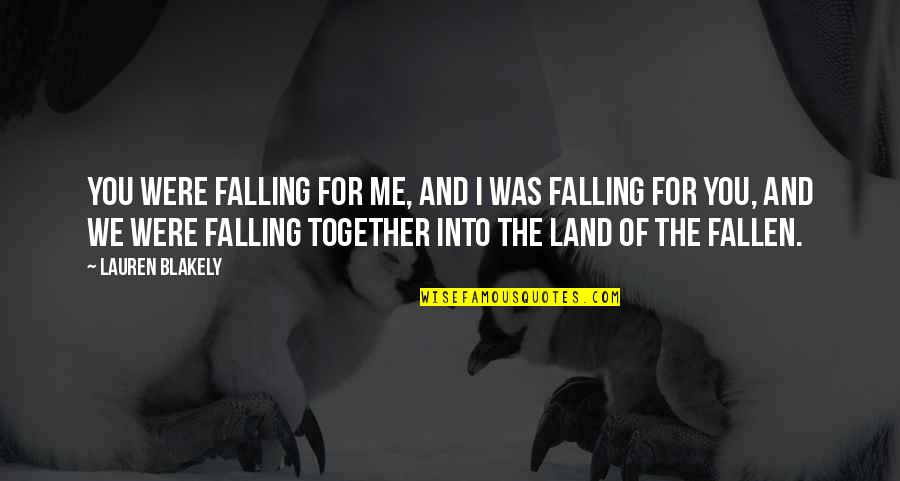 I've Fallen In Love Quotes By Lauren Blakely: You were falling for me, and I was