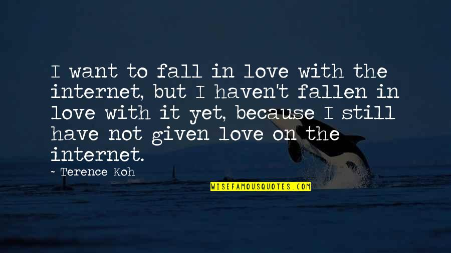 I've Fallen In Love Quotes By Terence Koh: I want to fall in love with the