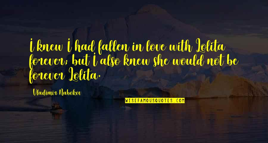 I've Fallen In Love Quotes By Vladimir Nabokov: I knew I had fallen in love with