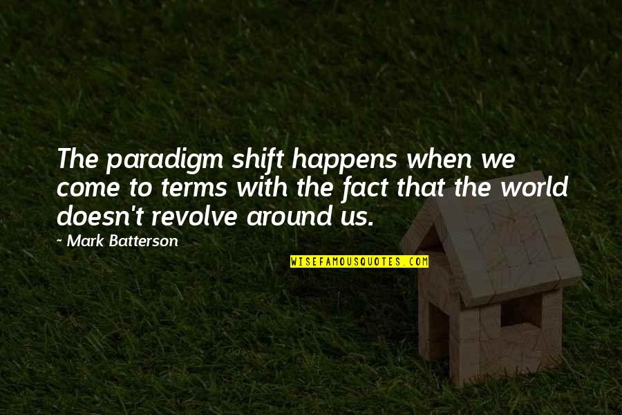 I've Got Butterflies Quotes By Mark Batterson: The paradigm shift happens when we come to