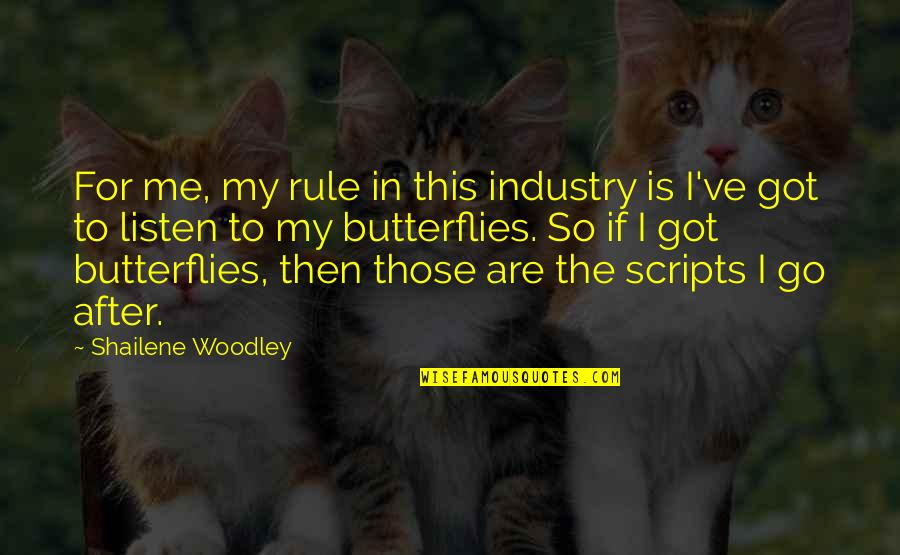 I've Got Butterflies Quotes By Shailene Woodley: For me, my rule in this industry is