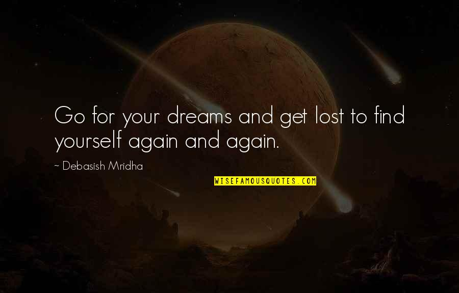 I've Lost Hope In Life Quotes By Debasish Mridha: Go for your dreams and get lost to