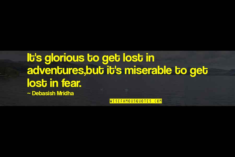 I've Lost Hope In Life Quotes By Debasish Mridha: It's glorious to get lost in adventures,but it's