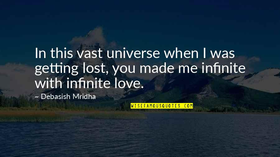 I've Lost Hope In Life Quotes By Debasish Mridha: In this vast universe when I was getting