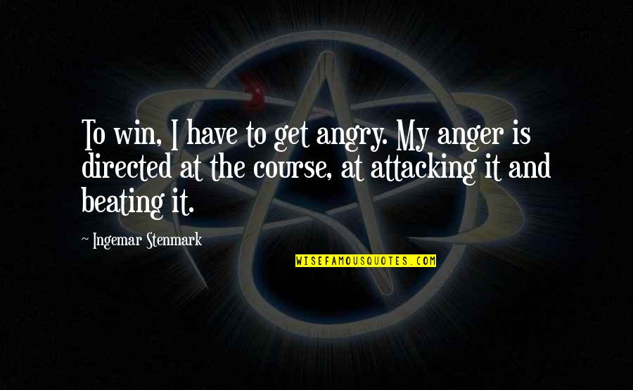 I've Lost Hope In Life Quotes By Ingemar Stenmark: To win, I have to get angry. My