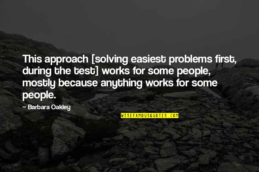 Ivory Toldson Quotes By Barbara Oakley: This approach [solving easiest problems first, during the
