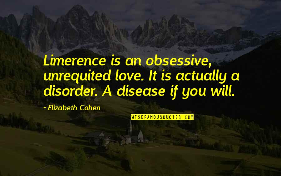 Ivory Toldson Quotes By Elizabeth Cohen: Limerence is an obsessive, unrequited love. It is