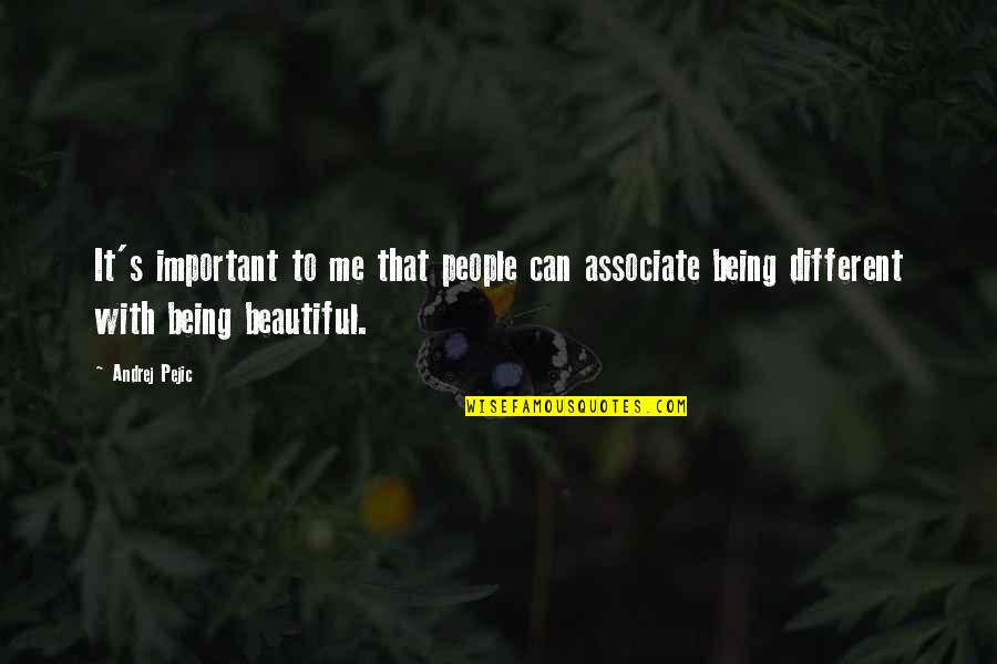 Iwishiwas Quotes By Andrej Pejic: It's important to me that people can associate