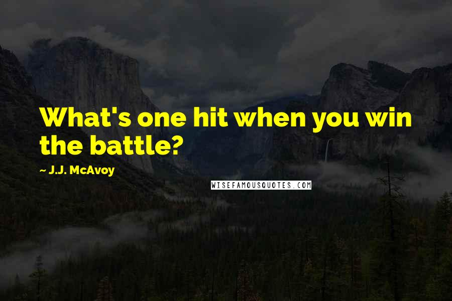 J.J. McAvoy quotes: What's one hit when you win the battle?