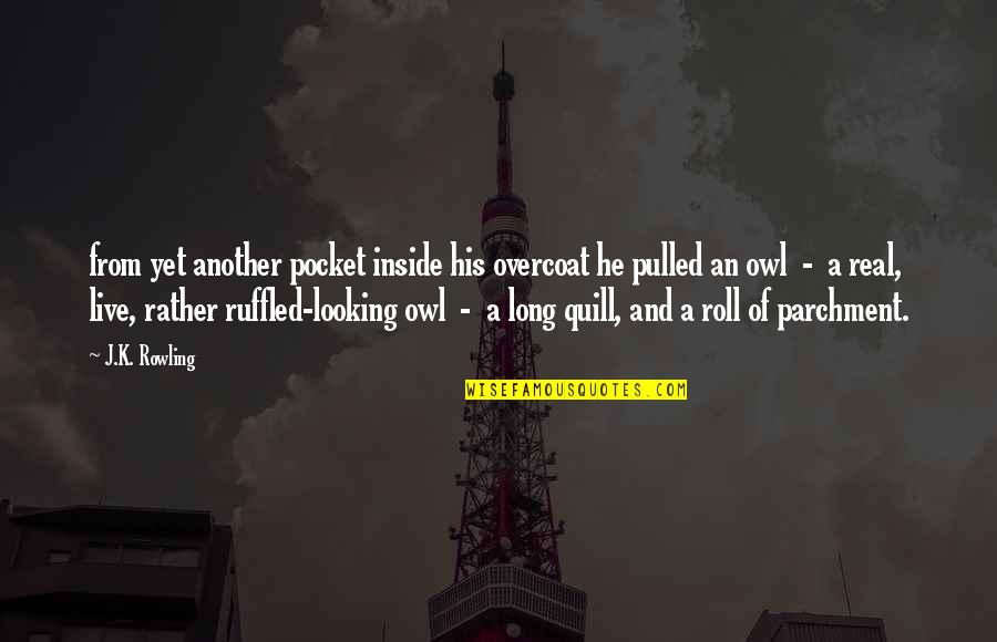 J.k.nyerere Quotes By J.K. Rowling: from yet another pocket inside his overcoat he