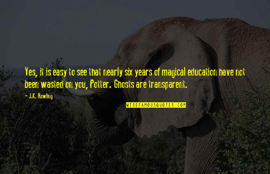 J.k.nyerere Quotes By J.K. Rowling: Yes, it is easy to see that nearly