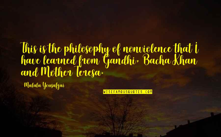 Jaan E Mann Quotes By Malala Yousafzai: This is the philosophy of nonviolence that I