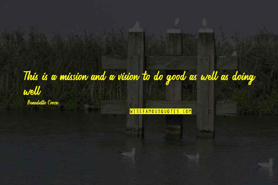 Jacinto Benavente Quotes By Benedetto Croce: This is a mission and a vision to