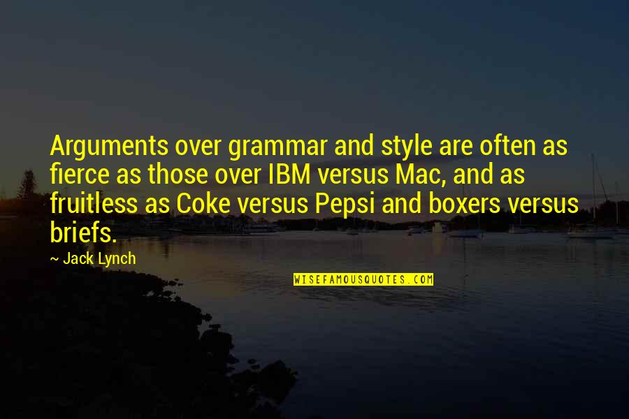 Jack And Coke Quotes By Jack Lynch: Arguments over grammar and style are often as