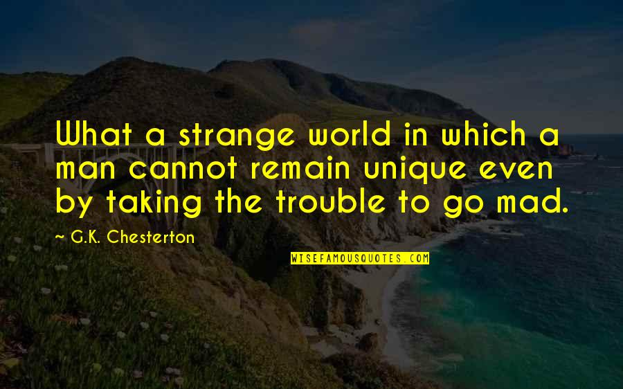 Jack Gibb Quotes By G.K. Chesterton: What a strange world in which a man