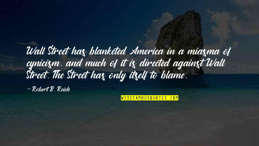 Jack Ryan Quotes By Robert B. Reich: Wall Street has blanketed America in a miasma