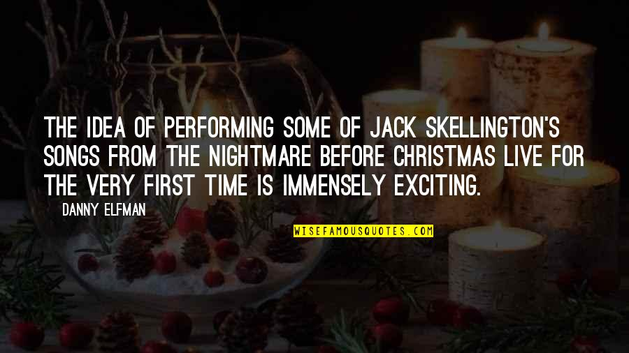 Jack Skellington Quotes By Danny Elfman: The idea of performing some of Jack Skellington's