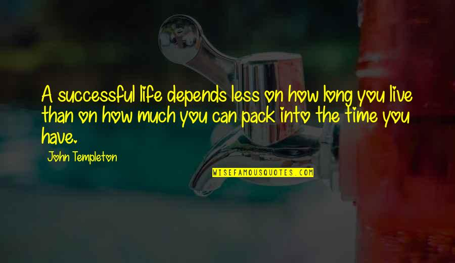 Jack Skellington Quotes By John Templeton: A successful life depends less on how long