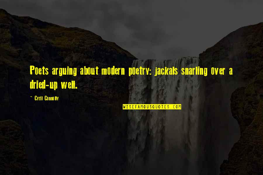 Jackals Quotes By Cyril Connolly: Poets arguing about modern poetry: jackals snarling over