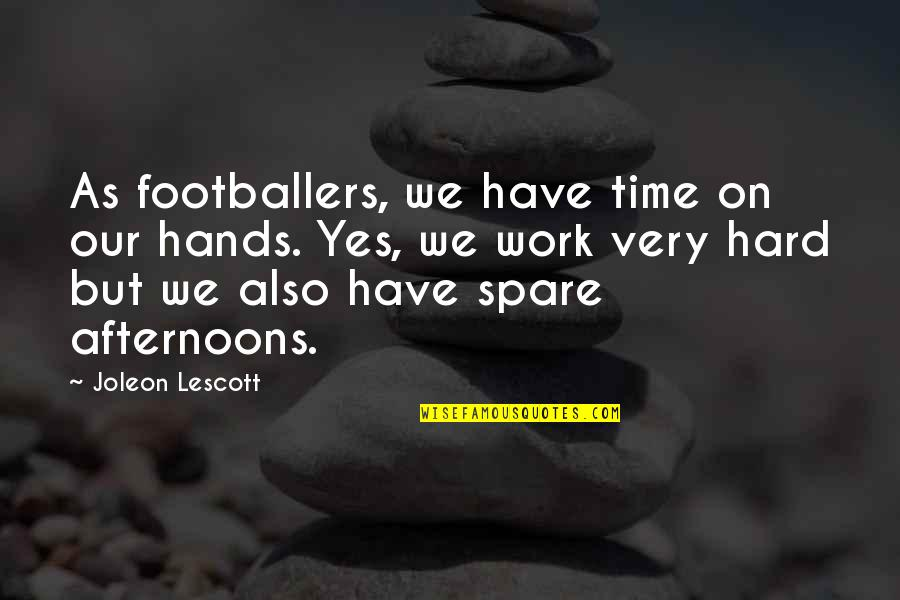 Jackie O Fashion Quotes By Joleon Lescott: As footballers, we have time on our hands.