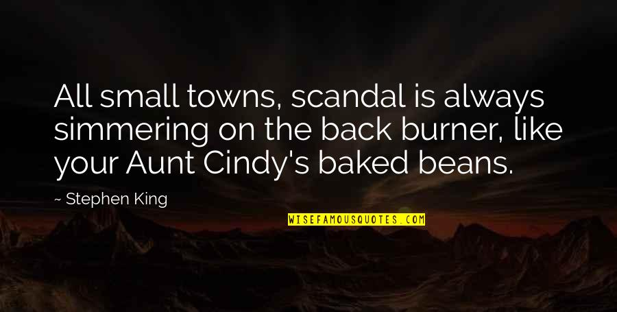Jackie O Fashion Quotes By Stephen King: All small towns, scandal is always simmering on
