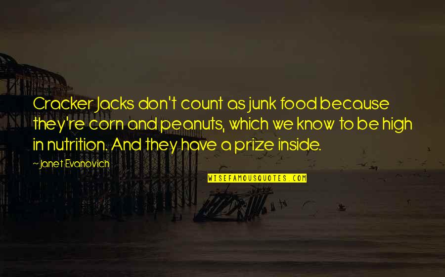 Jacks Quotes By Janet Evanovich: Cracker Jacks don't count as junk food because