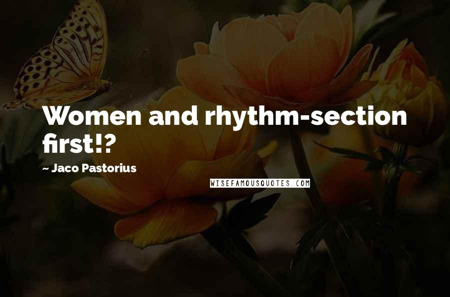 Jaco Pastorius quotes: Women and rhythm-section first!?