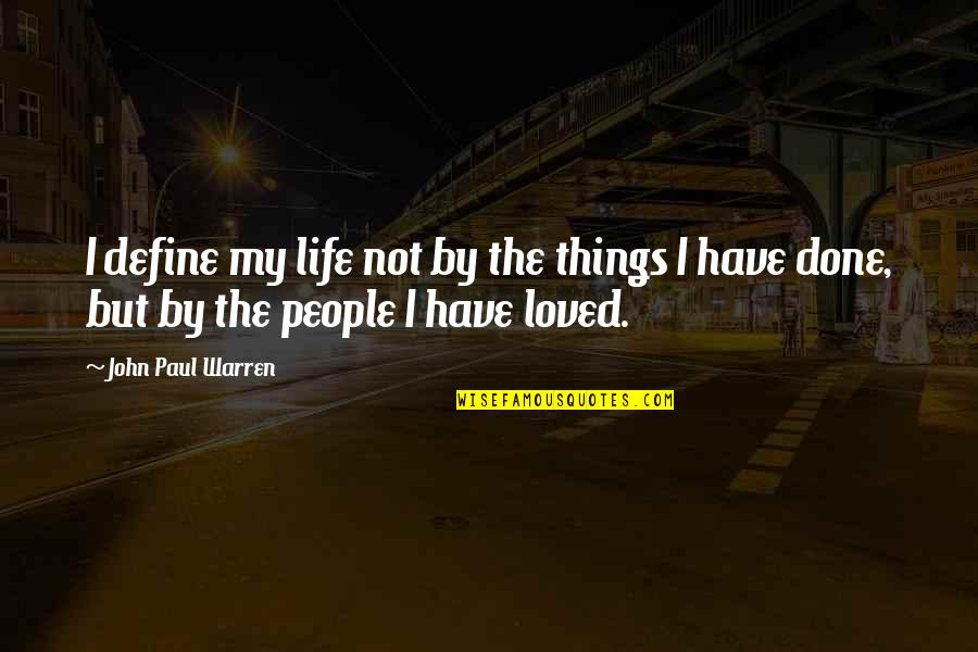 Jacob Bohm Quotes By John Paul Warren: I define my life not by the things