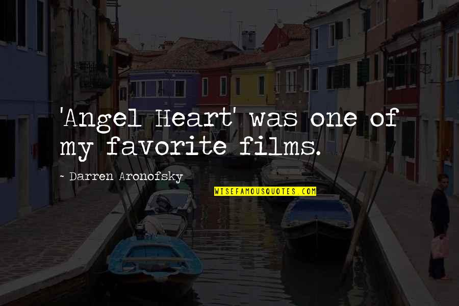 Jacquetta Quotes By Darren Aronofsky: 'Angel Heart' was one of my favorite films.