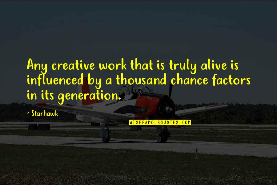 Jade Etherington Quotes By Starhawk: Any creative work that is truly alive is