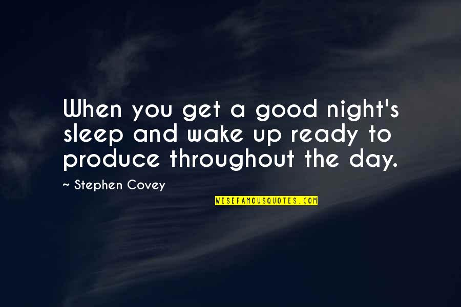 Jade Etherington Quotes By Stephen Covey: When you get a good night's sleep and
