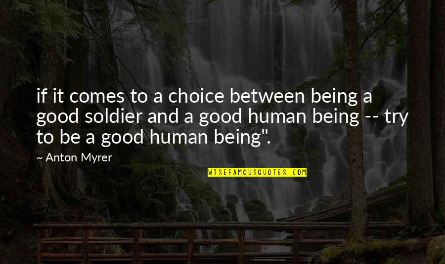 Jaded Quotes Quotes By Anton Myrer: if it comes to a choice between being