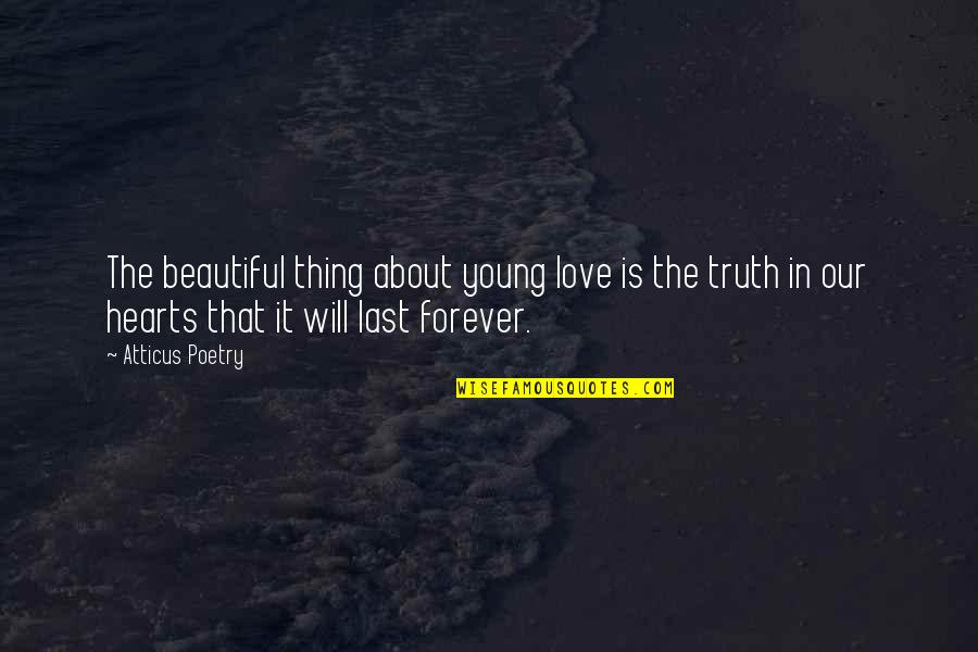 Jaded Quotes Quotes By Atticus Poetry: The beautiful thing about young love is the