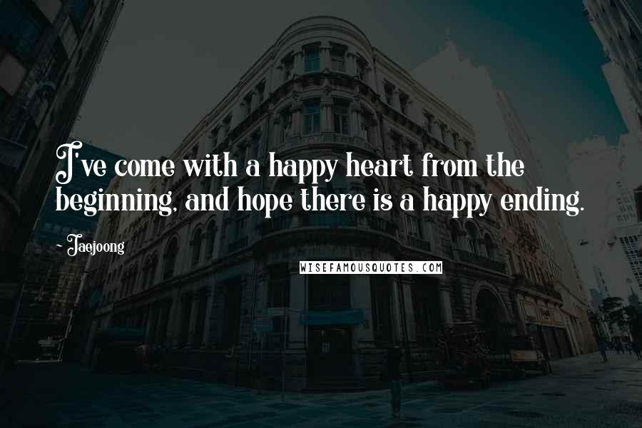Jaejoong quotes: I've come with a happy heart from the beginning, and hope there is a happy ending.