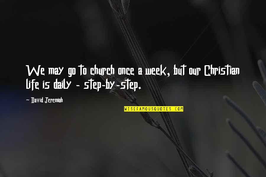 Jah Rasta Quotes By David Jeremiah: We may go to church once a week,