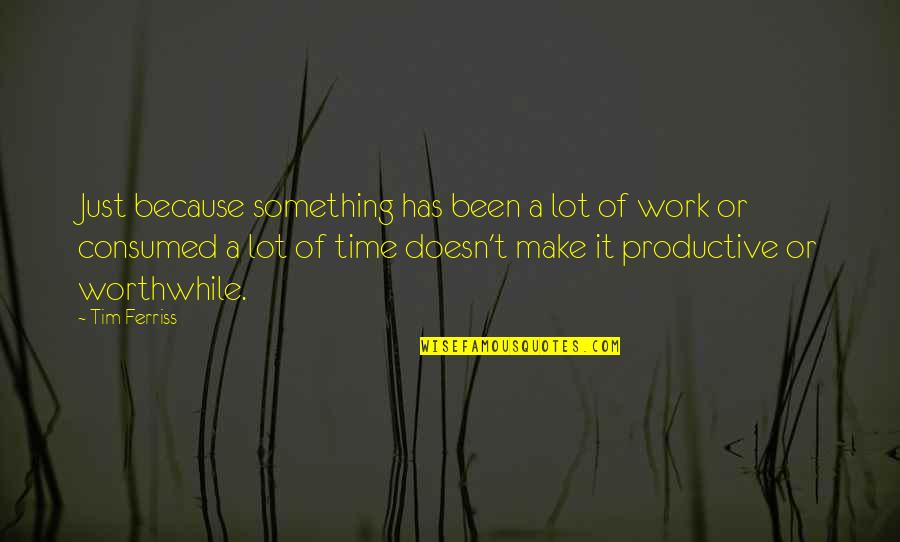 Jake From State Farm Quotes By Tim Ferriss: Just because something has been a lot of