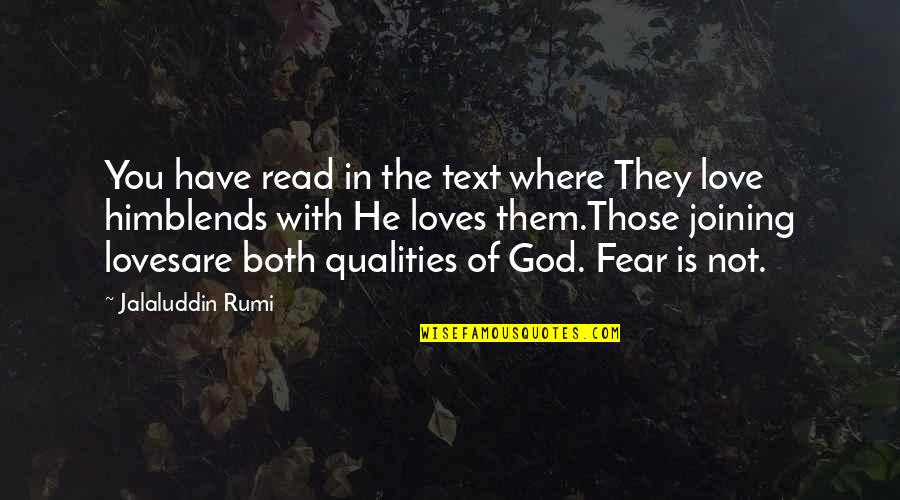 Jalaluddin Quotes By Jalaluddin Rumi: You have read in the text where They