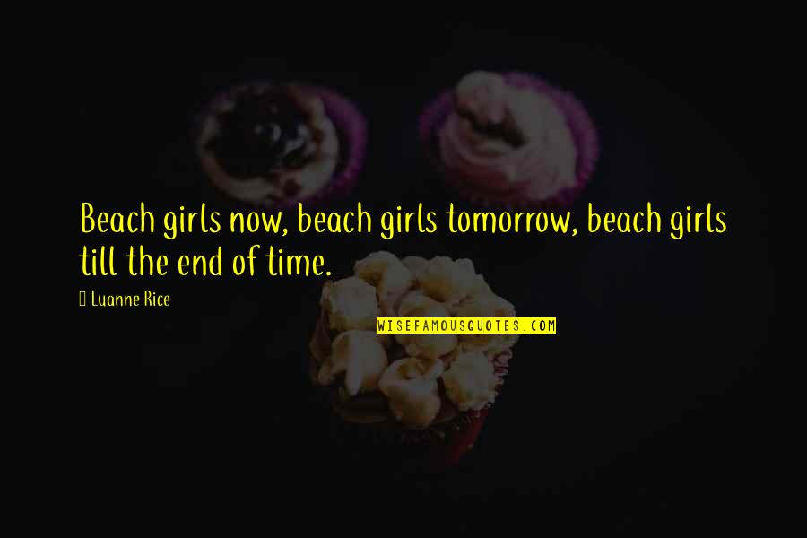 Jamaloca Quotes By Luanne Rice: Beach girls now, beach girls tomorrow, beach girls